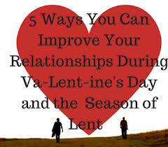 our s day together 5 ways you can improve your relationships during va lent ine s day