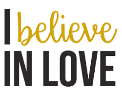 believe images home i believe in love