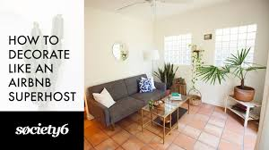 How To Decor Home by How To Decorate Like An Airbnb Superhost Youtube