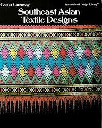 southeast asian textile design book by caren caraway 1 available