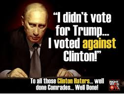 I Voted Meme - i didn t vote for trump i voted against clinton to all those