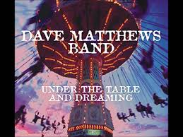 under the table and dreaming dave matthews ants marching youtube