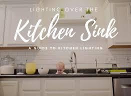 how high cabinet above sink lighting a kitchen sink top 5 ideas lighting tutor