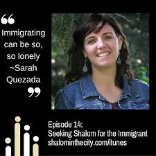 Seeking Text Episode Episode 14 Seeking Shalom For The Immigrant Interv Shalom In