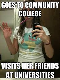 Community College Meme - 4 irrational thoughts of a community college transfer