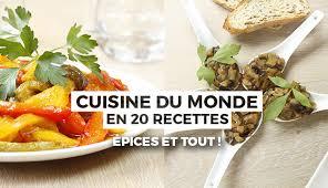 cuisine du monde recette cuisine du monde en 20 recettes épices et tout croquons la