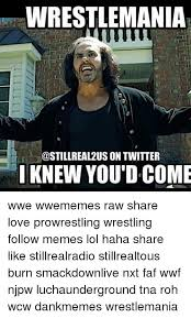 Wwf Memes - wrestlemania i knew you d come wwe wwememes raw share love