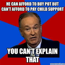Child Support Meme - can afford to buy pot but can t afford to pay child support