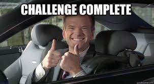 Challenge Complete Challenge Complete Barney Stinson Win Quickmeme
