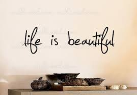 Beautiful Wall Stickers by Life Is Beautiful Wall Decal Sticker Quote