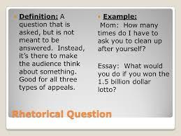 theme question definition persuasive techniques mr ritenour english 10 rhetorical question