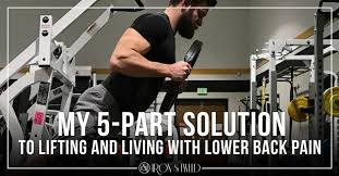 Lower Back Pain Bench Press My 5 Part Solution To Lifting And Living With Lower Back Pain