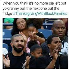 Drake No New Friends Meme - all eyez on memes thanksgiving edition featuring drake kanye west