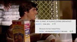 Walt Jr Meme - cereal palsy imgoingtohellforthis