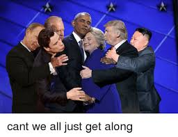 Can T We All Just Get Along Meme - 25 best memes about cant we all just get along cant we all
