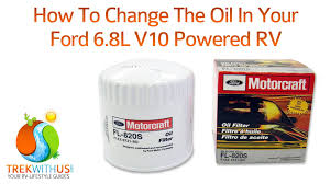 how to change the oil in your ford 6 8l v10 powered rv youtube