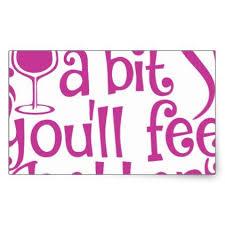 wine a bit you ll feel better wine a bit you ll feel better rectangular sticker feel better