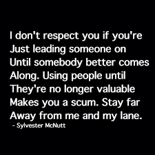 i don u0027t respect you if you u0027re just leading someone on quotes