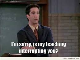 Funny Sorry Memes - i m sorry is my teaching interrupting you meme boomsbeat