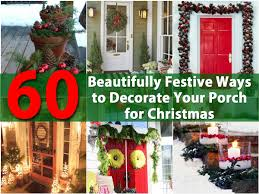 Christmas Decorations For Your Window by 60 Beautifully Festive Ways To Decorate Your Porch For Christmas