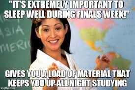 Studying For Finals Meme - unhelpful high school teacher meme imgflip