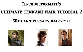 doctor who hairstyles the day of the doctor hairstyle ultimate tennant hair tutorial 2