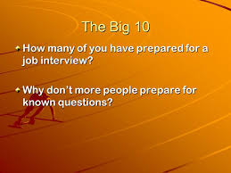 most questions in job interview the big 10 the 10 most frequently asked questions in a job