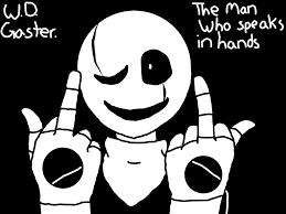 gaster the who speaks in w d gaster the who speaks in by catanimator on deviantart