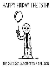 Friday The 13th Memes - happy friday the 13th funny pinterest happy friday and humour