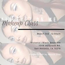 makeup classes san antonio tx all eyez on me makeup class at 1006 holbrook rd san antonio tx