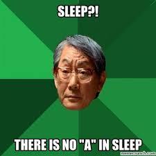 Sleep Is For The Weak Meme - is for the weak
