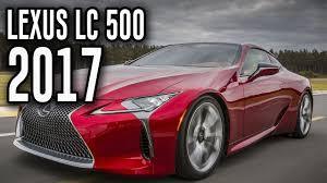 lexus of san antonio reviews 2017 lexus lc 500 allnew lexus luxury lc 500 review youtube
