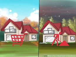 A Small House How To Run A Small Hotel Or Guesthouse With Pictures Wikihow