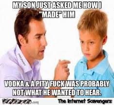 My Son Meme - my son asked me how i made him funny meme pmslweb