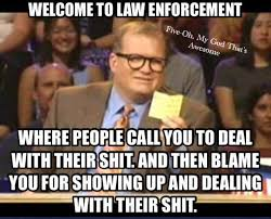 Law Enforcement Memes - meme welcome to law enforcement protectandserve