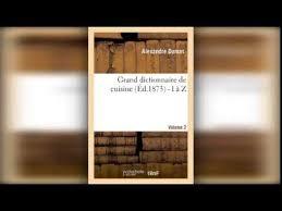 alexandre dumas dictionnaire de cuisine grand dictionnaire de cuisine éd 1873 i à z de alexandre dumas et