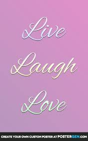 live laugh love live laugh love print quote posters posters postergen com