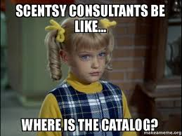 Meme Catalog - scentsy consultants be like where is the catalog cindy brady
