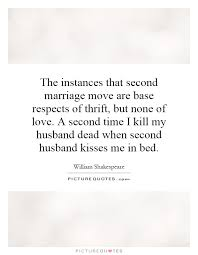 wedding quotes shakespeare the instances that second marriage move are base respects of