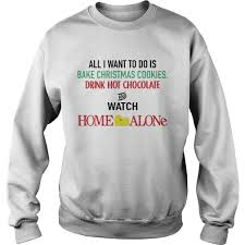 home alone sweater all i want to do is bake cookies drink chocolate