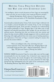 bringing yoga to life the everyday practice of enlightened living