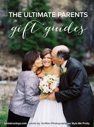 wedding gift parents the ultimate gift guides for and dads bridal musings