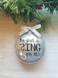 engagement ornament he put a ring on it she said yes