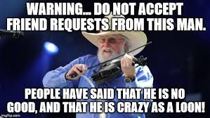 Friend Request Meme - charlie daniels imgflip