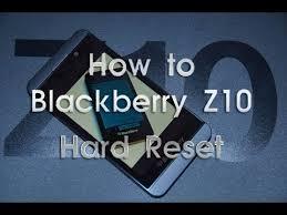 reset hard blackberry z10 blackberry z10 hard reset youtube