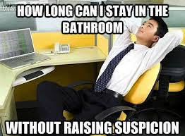Bathroom Meme - the funniest office thoughts memes