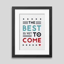 the best encadr礬e the best is yet to come