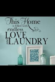 best 25 laundry room sayings ideas on pinterest laundry quotes