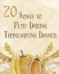 20 songs to listen to during thanksgiving dinner made by a princess