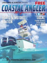 coastal angler magazine june lakeland u0026 sumter by coastal